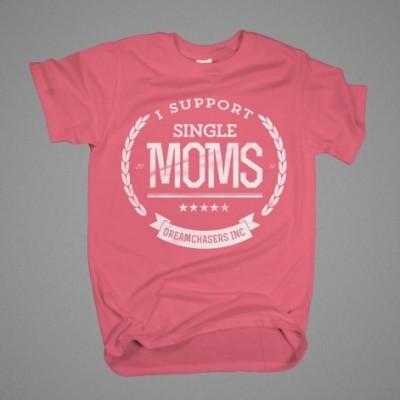 I Support Single Moms | Shirt