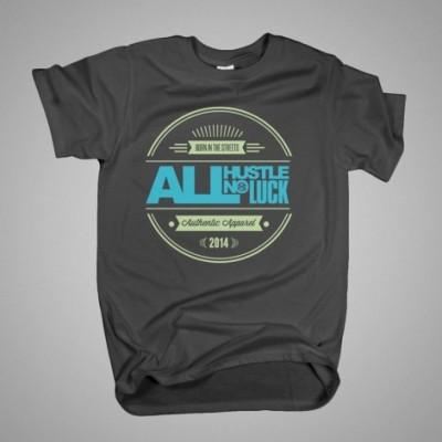All Hustle No Luck - T Shirt