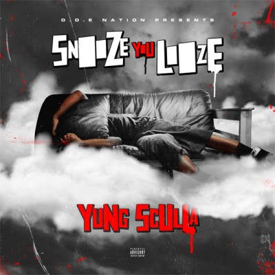 Yung Sculla - Snooze You Looze