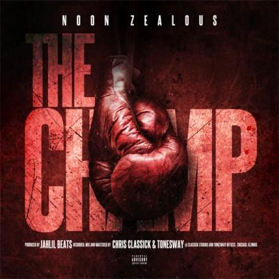 The Champ | Noon Zealous