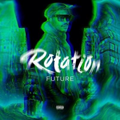 Future | Rotation