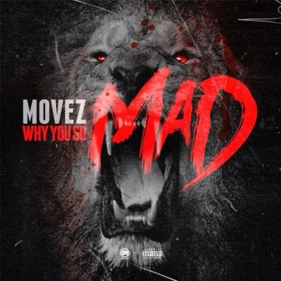 Movez | Why You So Mad