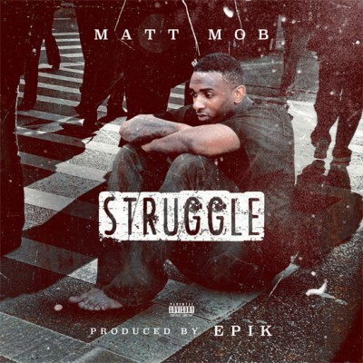 Matt Mob | Struggle